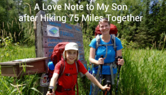 A Love Note to My Son after Hiking 75+ Miles Together